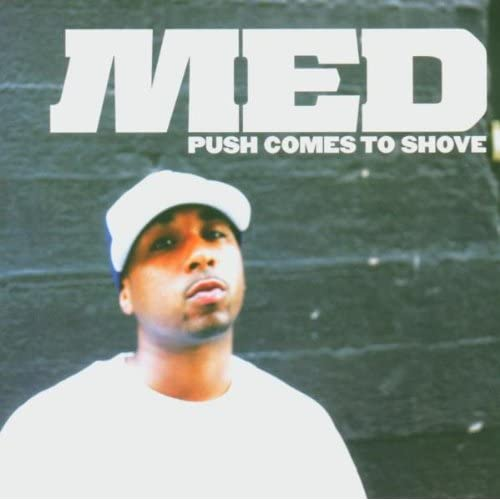 Image 0 of Push Comes To Shove Explicit By Med On Audio CD Album 2005