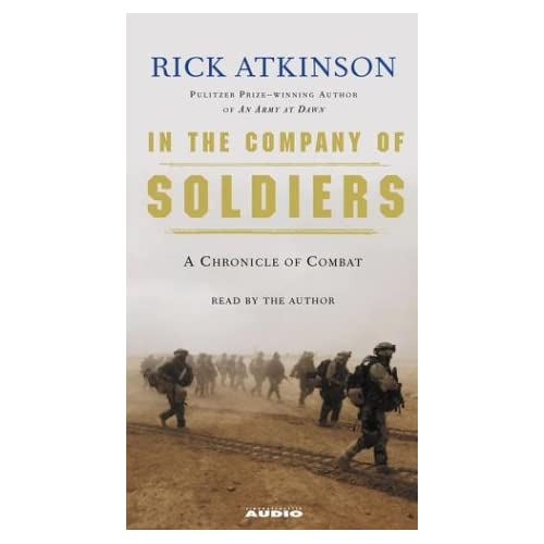 Image 0 of In The Company Of Soldiers: A Chronicle Of Combat In Iraq By Atkinson Rick Atkin