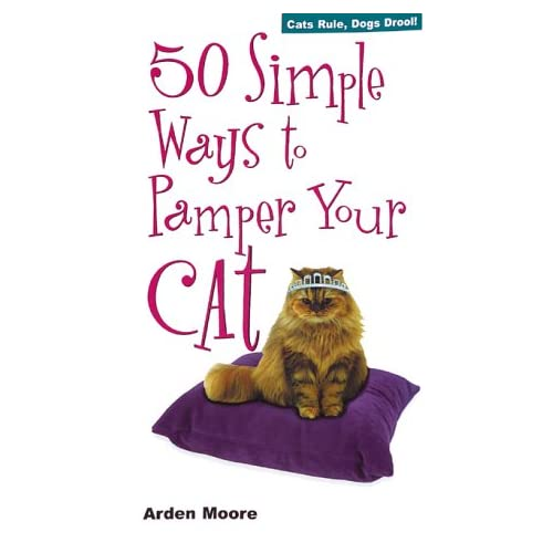 50 Simple Ways To Pamper Your Cat By Arden Moore Book Paperback