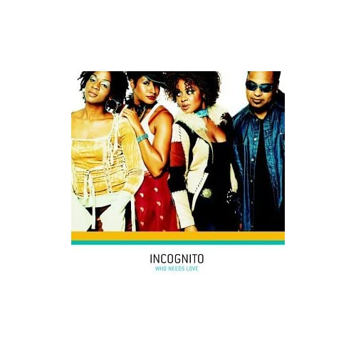 Image 0 of Who Needs Love By Incognito On Audio CD Album 2003