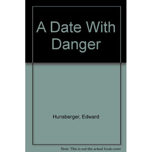 A Date With Danger By Hunsberger Edward Book Paperback