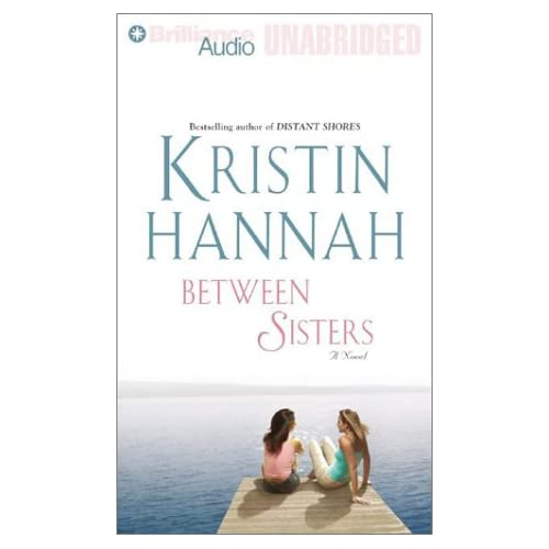 Image 0 of Between Sisters By Kristin Hannah And Laural Merlington Reader On Audio Cassette