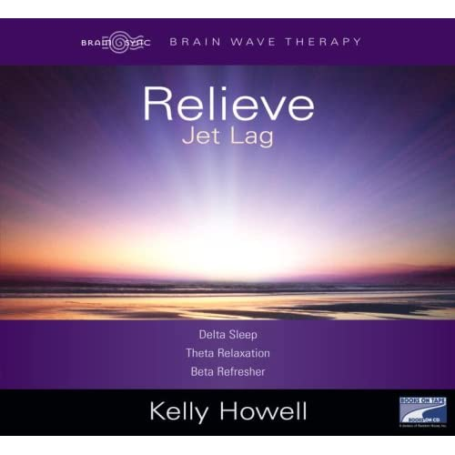 Relieve Jet Lag By Kelly Howell Kelly Howell Narrator On Audiobook CD