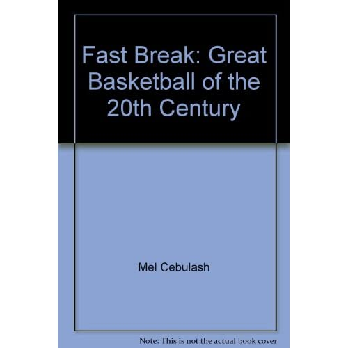 Image 0 of Fast Break: Great Basketball Of The 20th Century By Mel Cebulash On Audio Casset