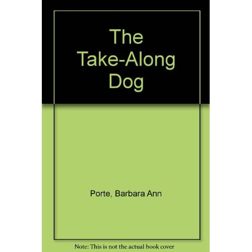 Image 1 of The Take-Along Dog By Porte Barbara Ann McCully Emily Arnold Book