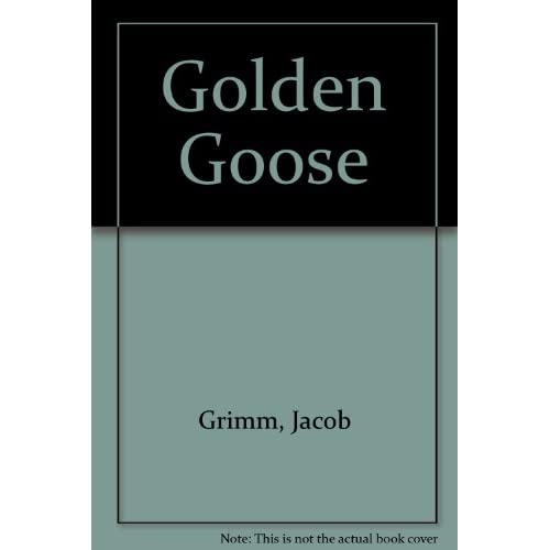 Golden Goose English German And German Edition By Jacob Grimm And