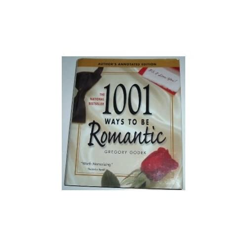 1001 Ways To Be Romantic By Gregory Godek Book Hardcover