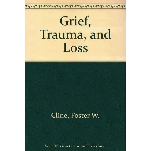 Image 0 of Grief Trauma And Loss: Helping Children Cope By Foster W Cline On Audio Cassette