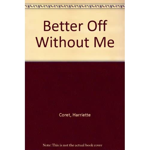 Image 0 of Better Off Without Me By Harriette Coret On Audio Cassette