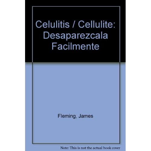 Celulitis / Cellulite: Desaparezcala Facilmente Spanish Edition By
