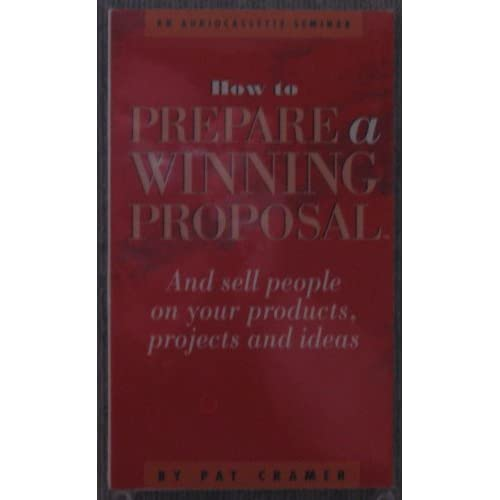 Image 0 of How To Prepare A Winning Proposal And Sell People On Your Products Projects And