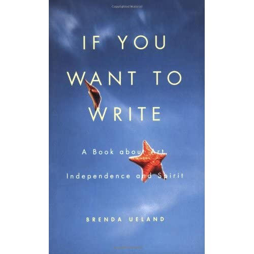 If You Want To Write: A Book About Art Independence And Spirit By