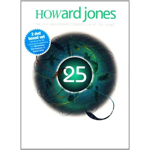 25th Anniversary Concert Live At The Indigo 02 On DVD With Howard Jones Music &