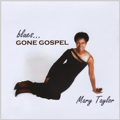 Image 0 of Blues Gone Gospel By Taylor Mary On Audio CD Album 2008