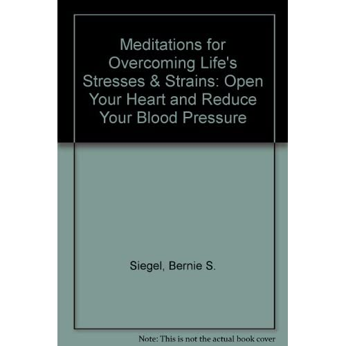 Image 0 of Meditations For Overcoming Life's Stresses And Strains By Bernie S Siegel On Aud