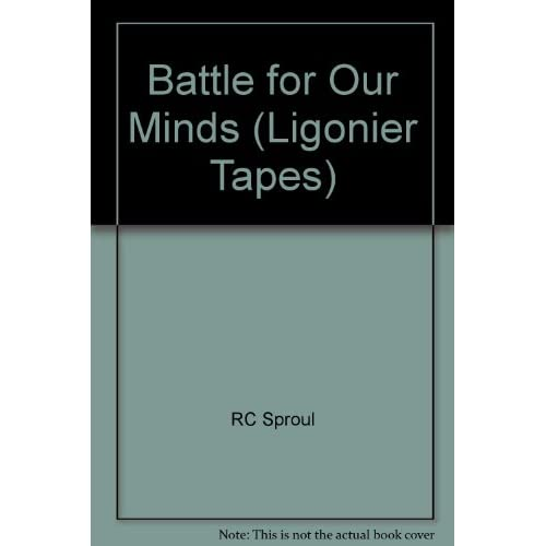Image 0 of Battle For Our Minds Ligonier Tapes By Rc Sproul On Audio Cassette