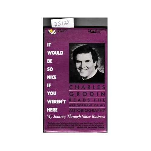 Image 0 of It Would Be So Nice If You Weren't Here By Charles Grodin On Audio Cassette