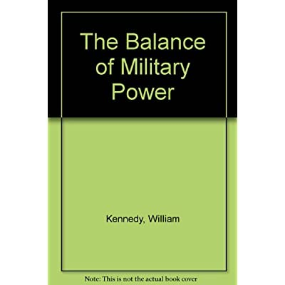 The Balance Of Military Power By William Kennedy Hardcover Book