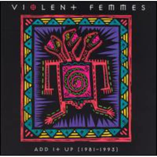 Image 0 of Add It Up 1981-1993 By Violent Femmes On Audio CD Album