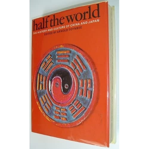 Half The World: The History And Culture Of China And Japan By Arnold