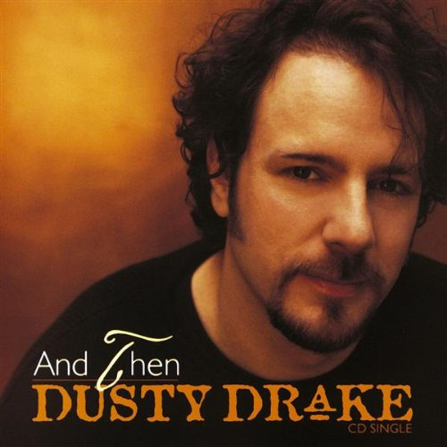 Image 0 of And Then / Too Wet To Plow By Drake Dusty On Audio CD Album 2002