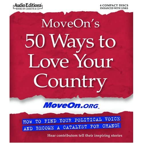 Moveon's 50 Ways To Love Your Country: How To Find Your Political