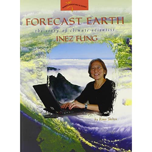 Forecast Earth: The Story Of Climate Scientist Inez Fung Women's
