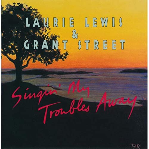 Image 0 of Singin' My Troubles Away Album 2015 by Laurie Lewis And Grant Street On Audio CD
