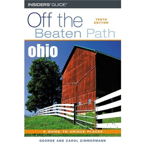 Ohio Off The Beaten Path 10th Off The Beaten Path Series By Zimmermann
