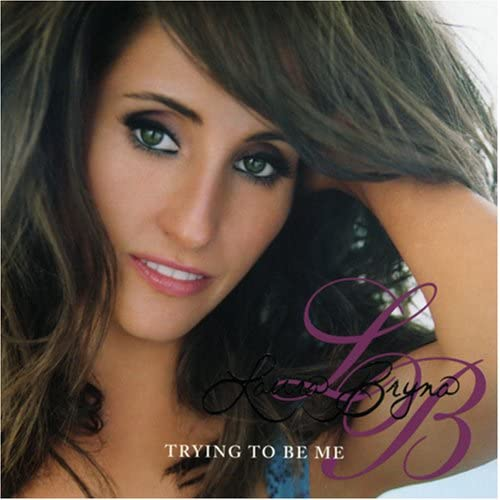 Image 0 of Trying To Be Me Album By Laura Bryna On Audio CD