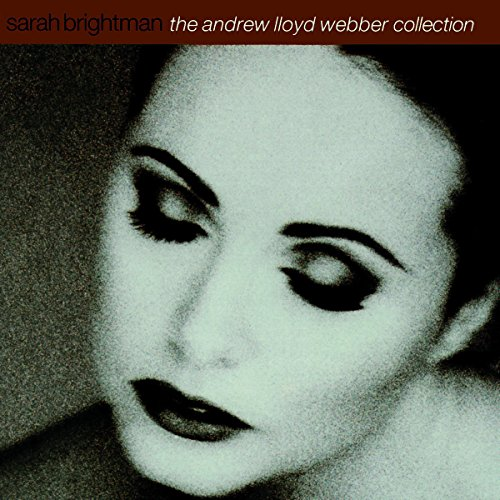The Andrew Lloyd Webber Collection By Sarah Brightman And Andrew Lloyd
