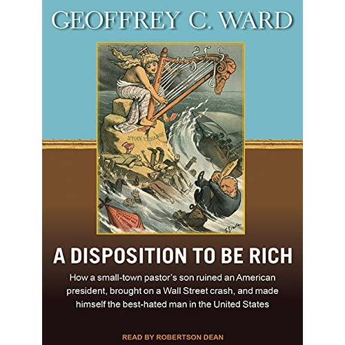 A Disposition To Be Rich: How A Small-Town Pastor's Son Ruined An