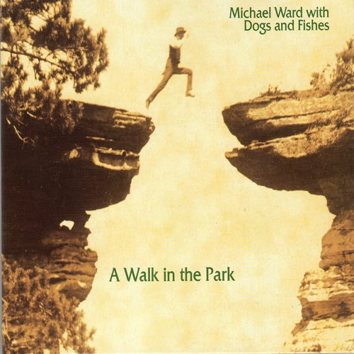 Image 0 of A Walk In The Park By Michael Ward Dogs & Fishes On Audio CD Folk