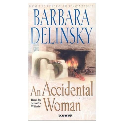 An Accidental Woman By Barbara Delinsky And Jennifer Wiltsie Reader On
