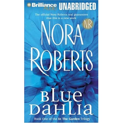 Image 0 of Blue Dahlia Book One Of The In The Garden Trilogy By Roberts Nora Breck Susie Re