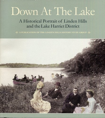 Down at the Lake : A Historical Portrait of Linden Hills and the Lake Harriet District
