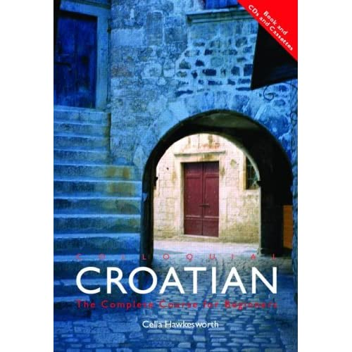 Image 0 of Colloquial Croatian: The Complete Course For Beginners Book And 2 Audio CDs By C