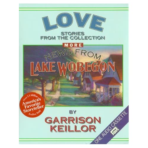 Image 0 of More News From Lake Wobegon Love By Garrison Keillor On Audio Cassette
