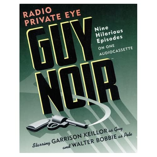 Image 0 of Guy Noir By Garrison Keillor And Walter Bobbie On Audio Cassette