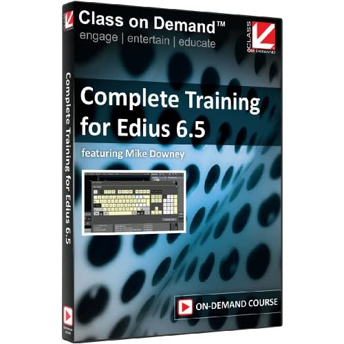Class On Demand 99931: Complete Training For Edius 6.5 Online Streaming Educatio
