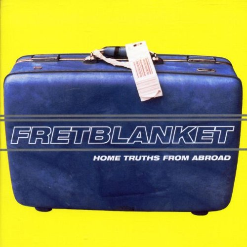 Image 0 of Home Truths From Abroad By Fretblanket On Audio CD Album 1998