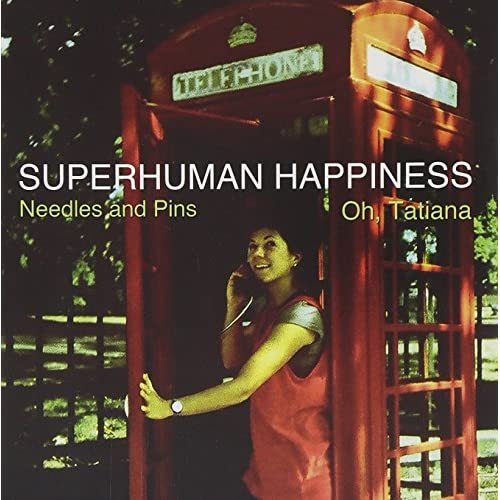 Needles & Pins/oh Tatiana By Superhuman Happiness On Vinyl Record