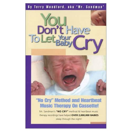 You Don't Have To Let Your Baby Cry: Audiobook On Cassette With Music