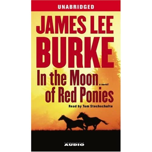 Image 0 of In The Moon Of Red Ponies: A Novel By James Lee Burke And Will Patton Reader On