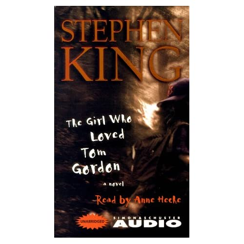 The Girl Who Loved Tom Gordon By Stephen King And Anne Heche Reader On