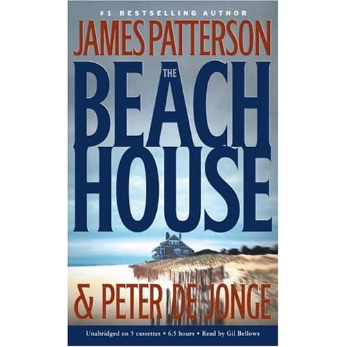 The Beach House By James Patterson And Peter De Jonge And Gil Bellows