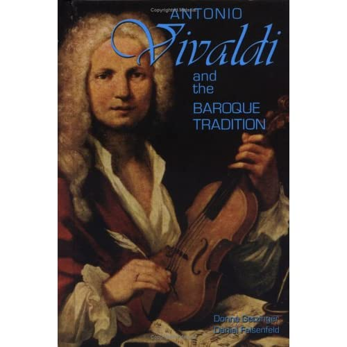 Antonio Vivaldi And The Baroque Tradition Classical Composers By