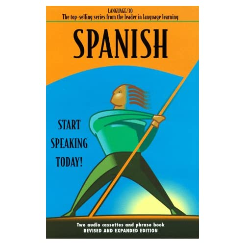 Spanish: Start Speaking Today By Language 30 On Audio Cassette