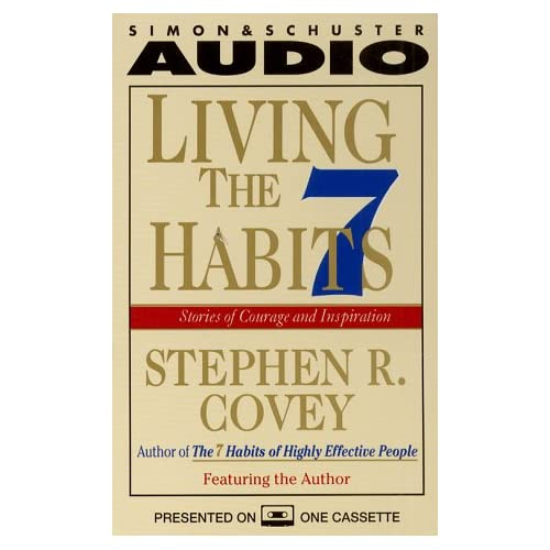 Image 0 of Living The Seven Habits By Covey Stephen R Covey Stephen R Reader On Audio Casse