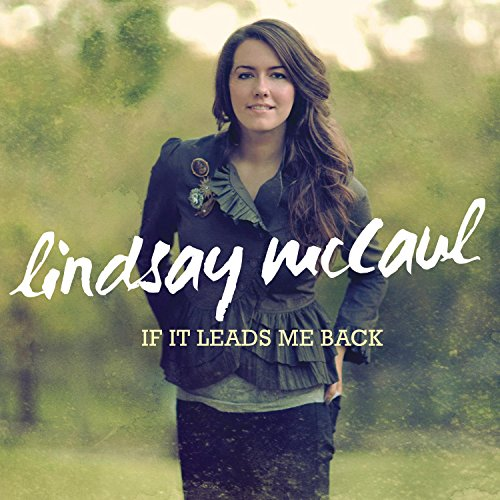 Image 0 of If It Leads Me Back By Lindsay Mccaul On Audio CD Album Age And Easy